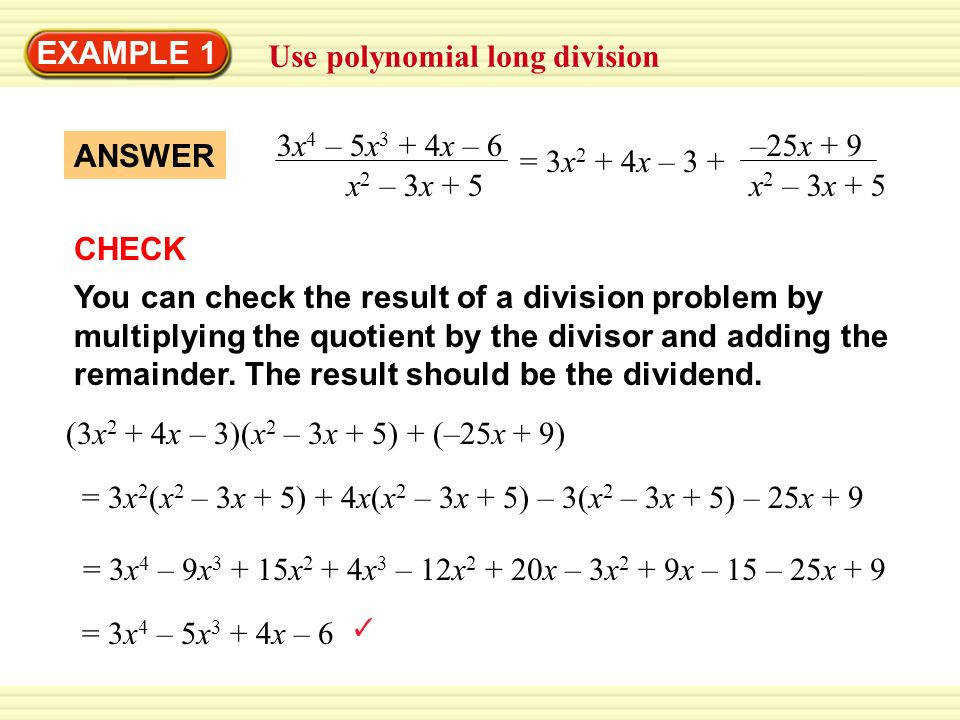 EXAMPLE 1 Use polynomial long division You can check the result of a division problem by