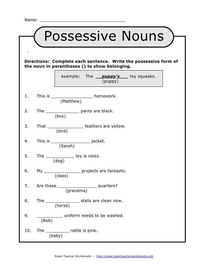 Possessive NounsDirections plete each sentence Write the possessive