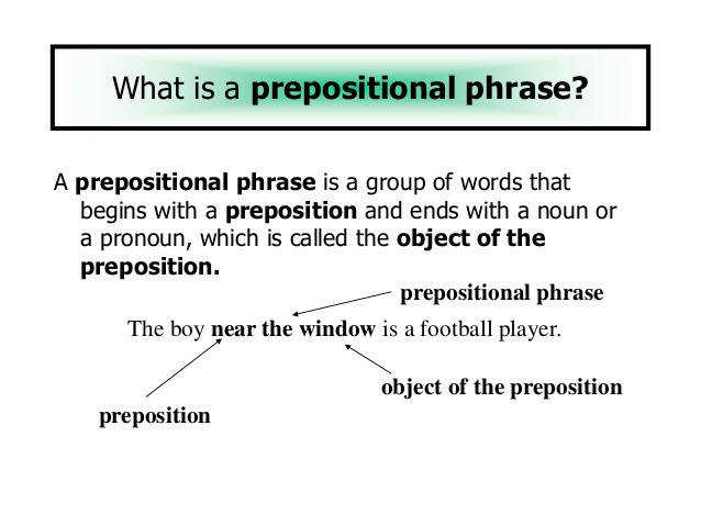 7 What is a prepositional phrase