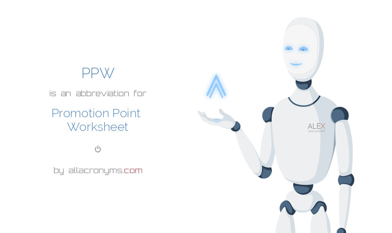 PPW is an abbreviation for Promotion Point Worksheet