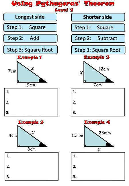 Step 1 Square Longest side Step 2 Add Step 3 Square Root Step