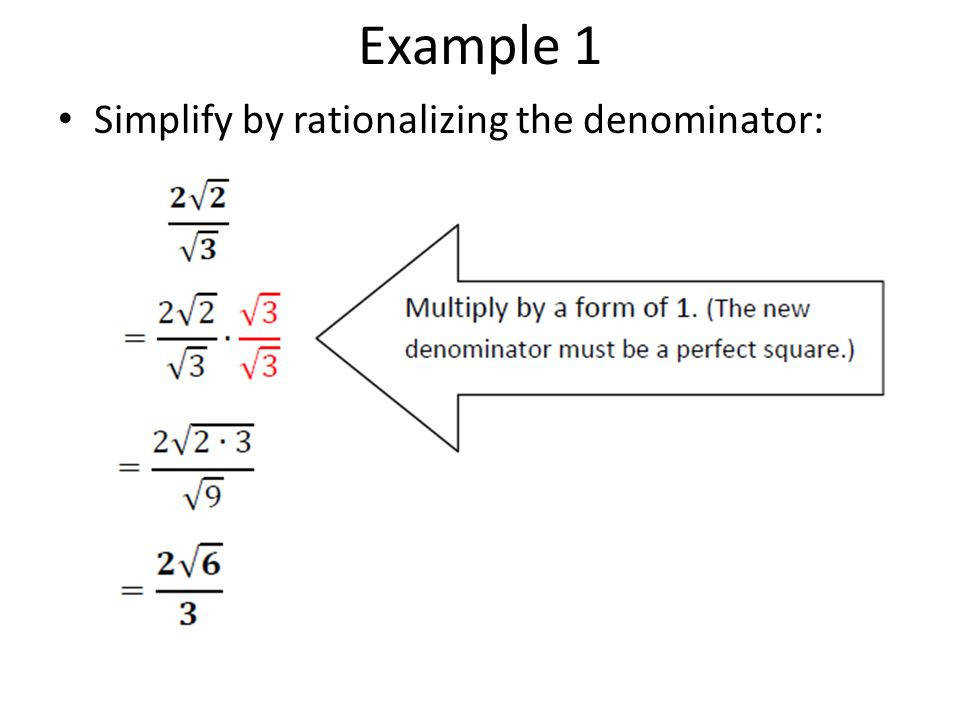 4 Example 1 Simplify by rationalizing the denominator