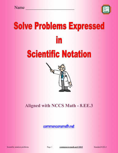 Solve Problems Expressed in Scientific Notation 8 EE 4 by wheelsjr Teaching Resources Tes