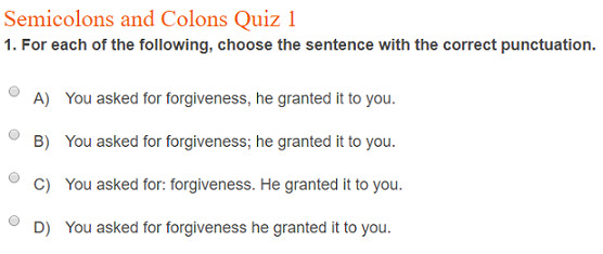Choose the sentence with the correct use of semicolons and colons 11 multiple choice and self checking questions