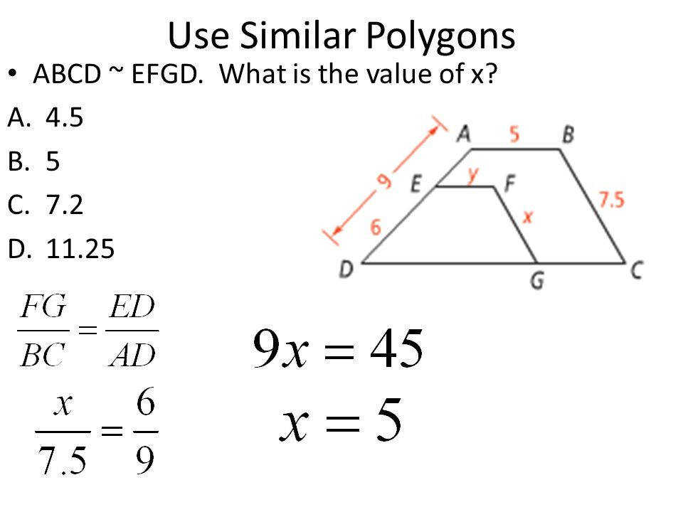 Use Similar Polygons ABCD EFGD What is the value of x 4 5 5 7 2