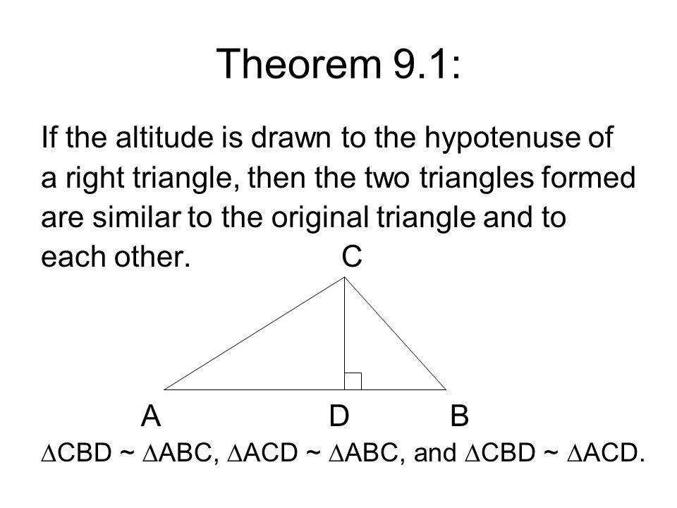 Theorem 9 1 If the altitude is drawn to the hypotenuse of a right triangle