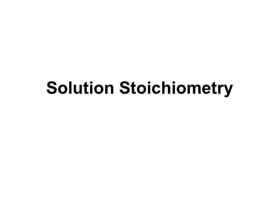 1 Solution Stoichiometry