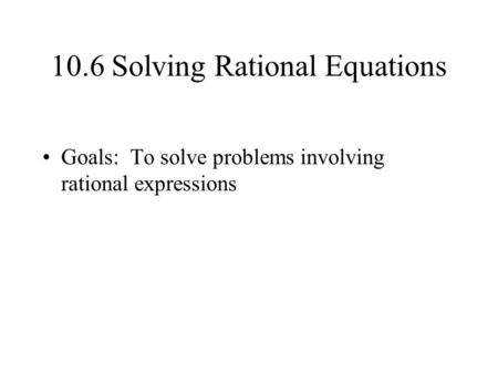 10 6 Solving Rational Equations