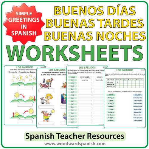 Spanish Worksheets to practice the difference between Buenos D­as Buenas Tardes and Buenas Noches