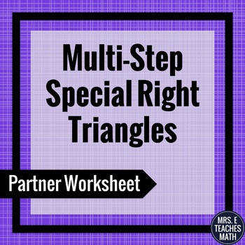 Multi Step Special Right Triangles Partner Worksheet