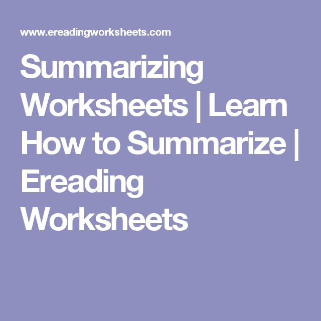 Summarizing Worksheets Learn How to Summarize