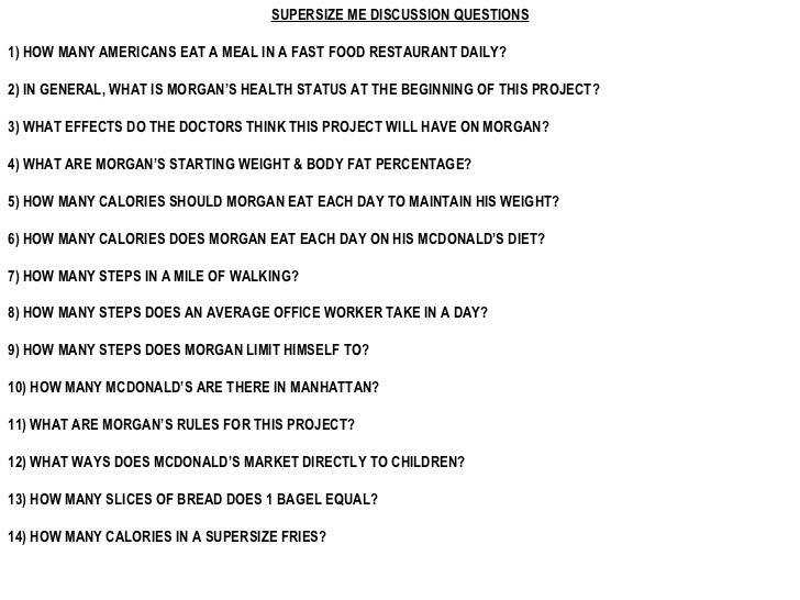 SUPERSIZE ME DISCUSSION QUESTIONS 1 HOW MANY AMERICANS EAT A MEAL IN A FAST FOOD