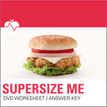 """""""Supersize Me"""" DVD Nutrition Movie Fast Food Worksheet and Answer Key"""