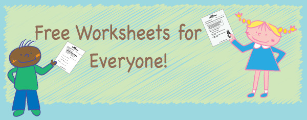 Free Worksheets for Teachers Parents and Kids