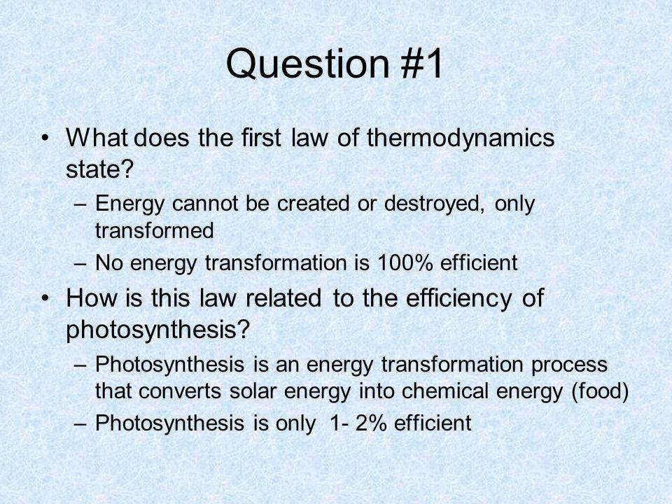 Question 1 What does the first law of thermodynamics state