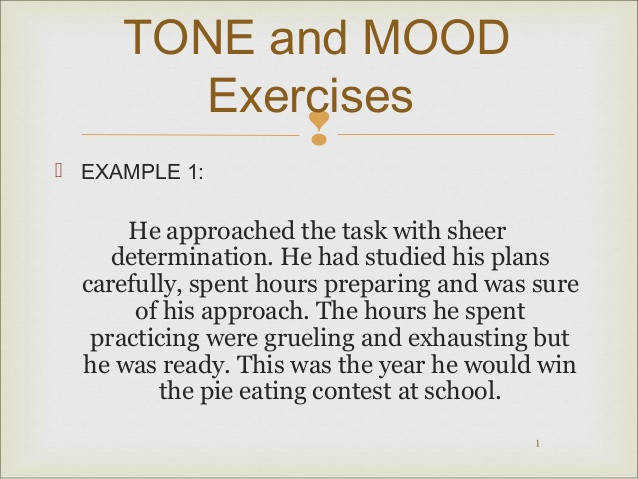 TONE and MOOD Exercises  1  EXAMPLE 1 He approached the task with sheer