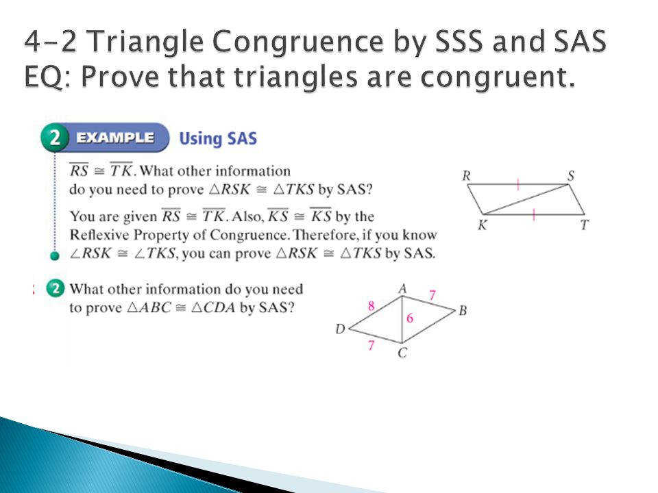 17 4 2 Triangle Congruence by SSS and SAS EQ Prove that triangles are congruent