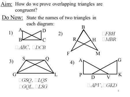 Aim Do Now How do we prove overlapping triangles are congruent
