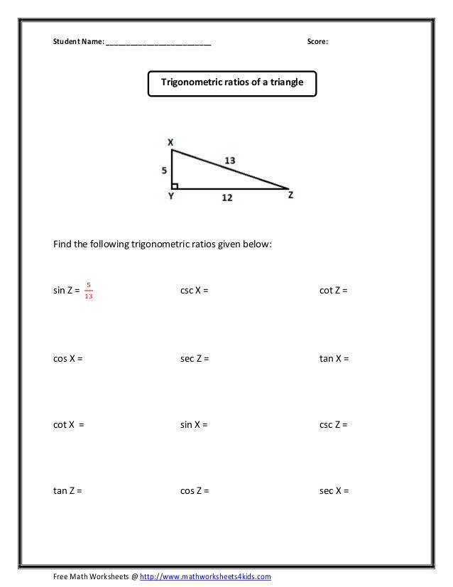Score Trigonometric ratios of a triangle Find the following trigonometric rati