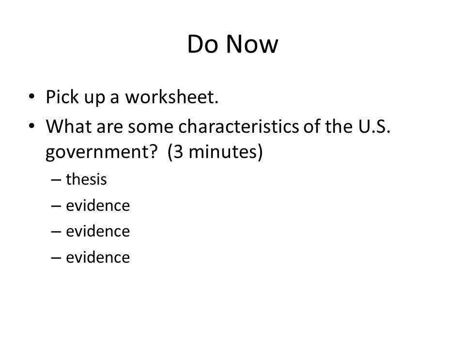 Do Now Pick up a worksheet What are some characteristics of the U S