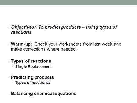 Objectives To predict products – using strong types strong