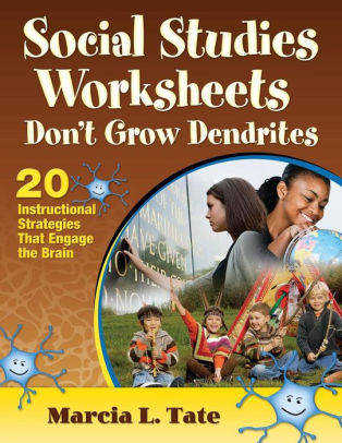 Social Stu s Worksheets Don t Grow Dendrites 20 Instructional Strategies That Engage the Brain